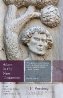 Adam in the New Testament : Mere Teaching Model or First Historical Man?, Paperback Book