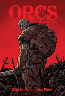 ORCS: Forged for War, Paperback / softback Book