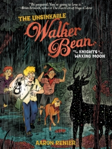 The Unsinkable Walker Bean and the Knights of the Waxing Moon, Paperback / softback Book