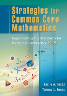 Strategies for Common Core Mathematics : Implementing the Standards for Mathematical Practice, K-5, Paperback / softback Book