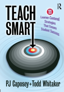 Teach Smart : 11 Learner-Centered Strategies That Ensure Student Success, Paperback / softback Book