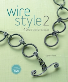 Wire Style 2 : 45 New Jewelry Designs + DVD, Paperback Book