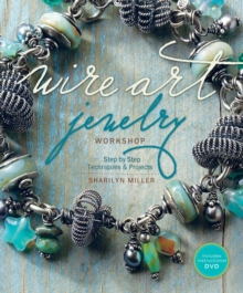 Wire Art Jewelry Workshop (With DVD), Paperback / softback Book