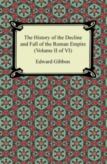 The History of the Decline and Fall of the Roman Empire (Volume II of VI), EPUB eBook