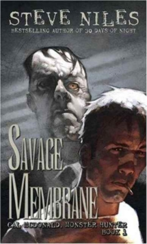 Savage Membrane : Call McDonald, Monster Hunter Bk. 1, Paperback / softback Book
