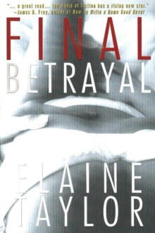 Final Betrayal : A Novel of Suspense, Hardback Book