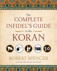 The Complete Infidel's Guide to the Koran, Paperback Book