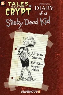 Diary of a Stinky Dead Kid (8) : Tales from the Crypt, Paperback / softback Book