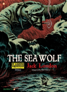 Classics Illustrated Deluxe #11: The Sea-Wolf, Paperback / softback Book