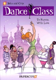 Dance Class #5 : To Russia, With Love, Hardback Book