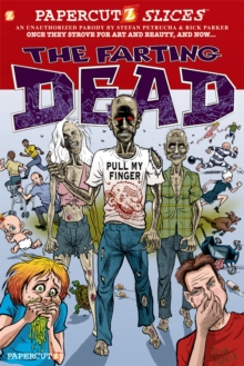 Papercutz Slices #5: The Farting Dead, Hardback Book