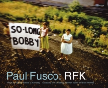 Paul Fusco: RFK, Hardback Book