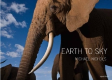 Earth to Sky: Among Africa's Elephants : A Species in Crisis, Hardback Book