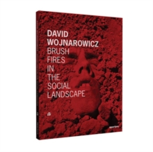 David Wojnarowicz : Brush Fires in the Social Landscape, Hardback Book
