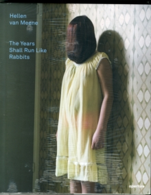 Hellen van Meene : The Years Shall Run Like Rabbits, Hardback Book