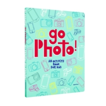 Go Photo! : An activity book for kids, Hardback Book