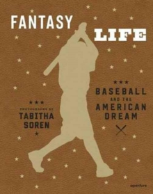 Tabitha Soren: Fantasy Life : Baseball and the American Dream, Hardback Book