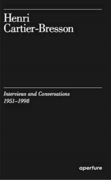 Henri Cartier-Bresson : Interviews and Conversations, 1951-1998, Paperback / softback Book
