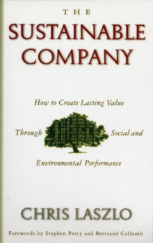 The Sustainable Company : How to Create Lasting Value through Social and Environmental Performance, Paperback / softback Book
