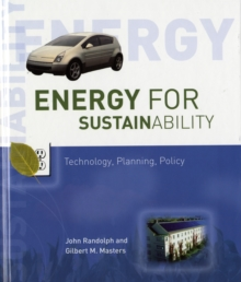 Energy for Sustainability : Technology, Planning, Policy, Hardback Book