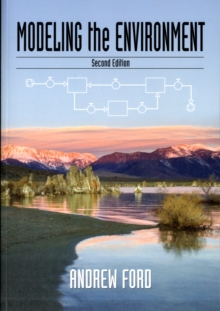 Modeling the Environment, Second Edition : An Introduction To System Dynamics Modeling Of Environmental Systems, Paperback Book