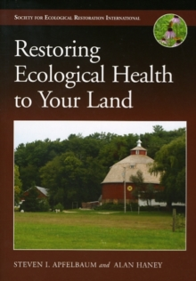 Restoring Ecological Health to Your Land, Paperback / softback Book