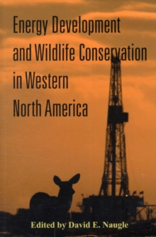 Energy Development and Wildlife Conservation in Western North America, Paperback / softback Book