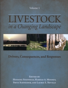Livestock in a Changing Landscape, Volume 1 : Drivers, Consequences, and Responses, Paperback / softback Book
