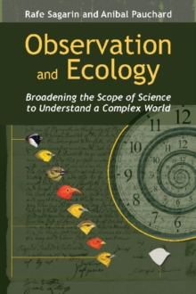 Observation and Ecology : Broadening the Scope of Science to Understand a Complex World, Paperback / softback Book