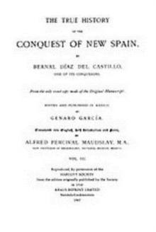 The True History of the Conquest of New Spain, Volume 3, Hardback Book