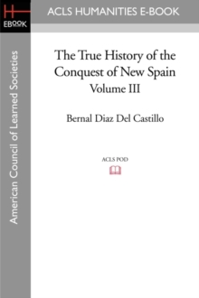The True History of the Conquest of New Spain, Volume 3, Paperback / softback Book