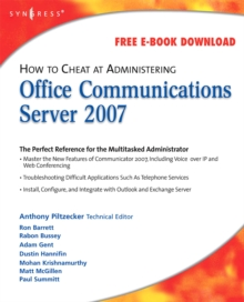 How to Cheat at Administering Office Communications Server 2007, Paperback / softback Book