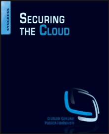 Securing the Cloud : Cloud Computer Security Techniques and Tactics, Paperback / softback Book
