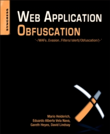 Web Application Obfuscation : '-/WAFs..Evasion..Filters//alert(/Obfuscation/)-', EPUB eBook