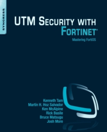 UTM Security with Fortinet : Mastering FortiOS, Paperback Book