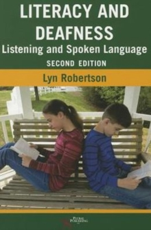 Literacy and Deafness : Listening and Spoken Language, Paperback / softback Book