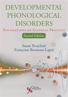 Developmental Phonological Disorders : Foundations of Clinical Practice, Paperback / softback Book