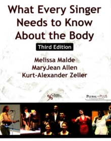 What Every Singer Needs to Know About the Body, Paperback / softback Book