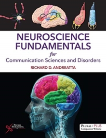 Neuroscience Fundamentals for Communication Sciences and Disorders, Hardback Book
