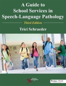 A Guide to School Services in Speech-Language Pathology, Paperback / softback Book
