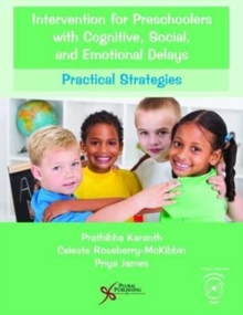 Intervention for Preschoolers with Cognitive, Social, and Emotional Delays : Practical Strategies, Paperback / softback Book