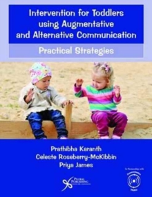 Intervention for Toddlers Using Augmentative and Alternative Communication : Practical Strategies, Paperback / softback Book