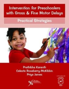 Intervention for Preschoolers with Gross and Fine Motor Delays : Practical Strategies, Paperback / softback Book