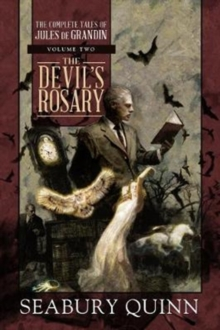 The Devil's Rosary : The Complete Tales of Jules de Grandin, Volume Two, Hardback Book