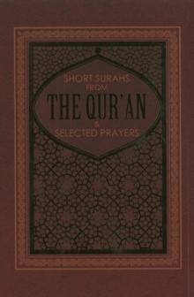 Short Suras from the Quran & Selected Prayers : and Selected Prayers, Paperback Book