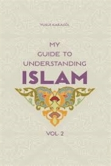 My Guide to Understanding Islam : Volume 2, Paperback Book