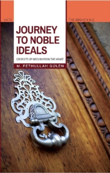 Journey to Noble Ideals : Droplets of Wisdom from the Heart, Paperback Book