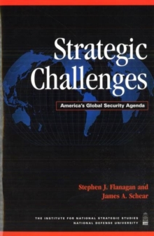 Strategic Challenges : America'S Global Security Agenda, Paperback / softback Book