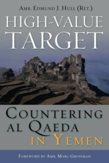 High-Value Target : Countering Al Qaeda in Yemen, Hardback Book