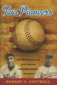 Two Pioneers : How Hank Greenberg and Jackie Robinson Transformed Baseball--and America, Hardback Book